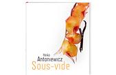 """Heiko Antoniewicz, einer der Pioniere unter den Köchen, beschäftigt sich mit diesem Garverfahren schon seit Jahren und gibt Seminare für Köche zum Thema """"Sous-vide"""". Seine Erfahrungen aus der Praxis hat […]"""