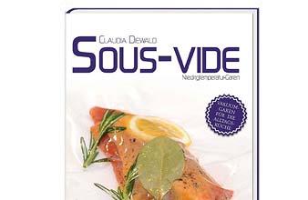 """""""Sous-Vide – Niedertemperaturgaren"""" bringt die Methode der Sterneköche in die Alltagsküche. Zu einem großen Teil kommen die Rezepte mit wenigen, ganz """"normalen"""" Zutaten aus, die man in jedem Supermarkt findet. […]"""